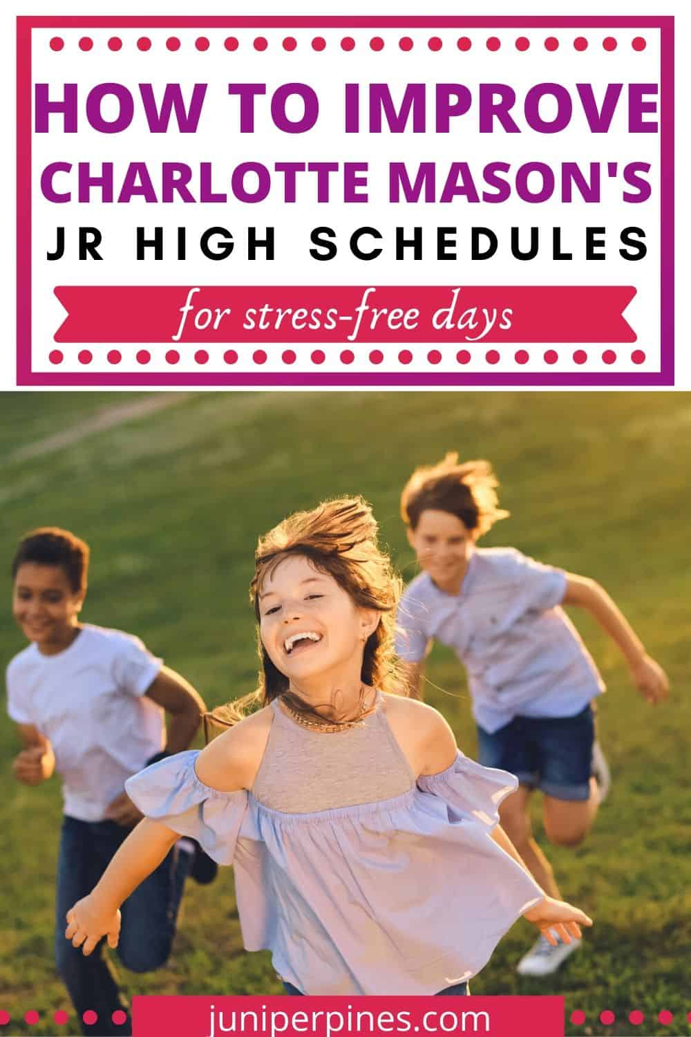 pinterest pin How to improve Charlotte Mason's jr high schedules for stress free days