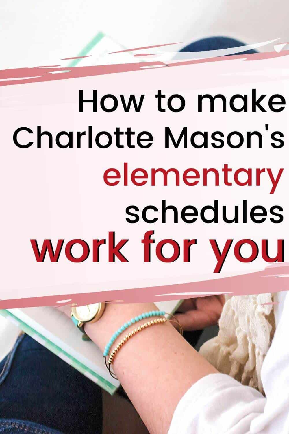 pinterest image How to make Charlotte Mason's elemenary schedules work for you