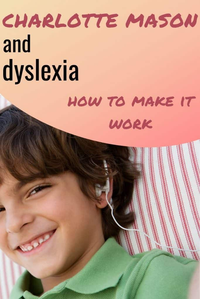 pinterest pin with boy in green shirt, text Charlotte Mason and dyslexia how to make it work